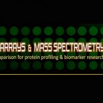 Mass Spectrometry & Antibody Arrays in Biomarker Research: a complementary approach